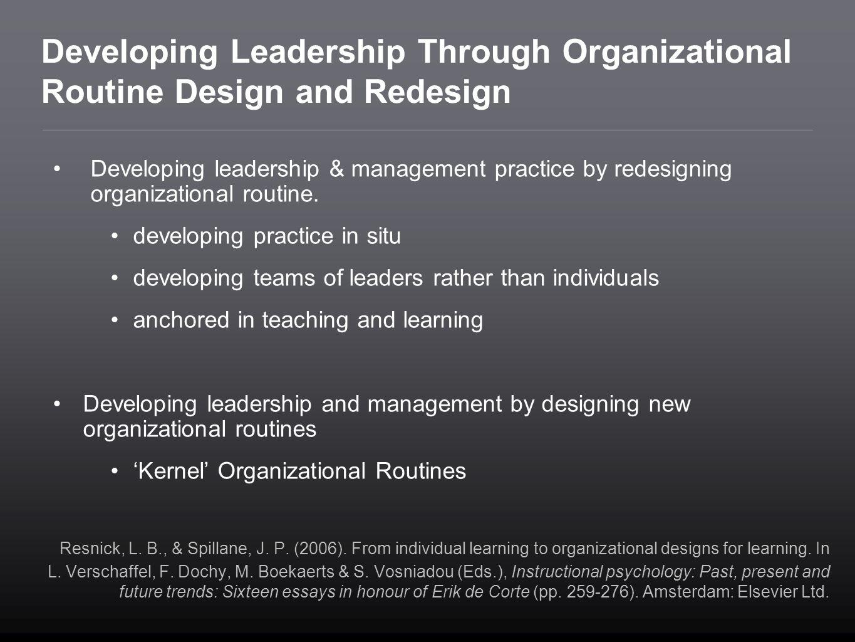 Developing Leadership Through Organizational Routine Design and Redesign