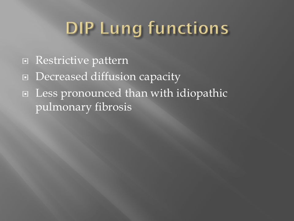 DIP Lung functions Restrictive pattern Decreased diffusion capacity