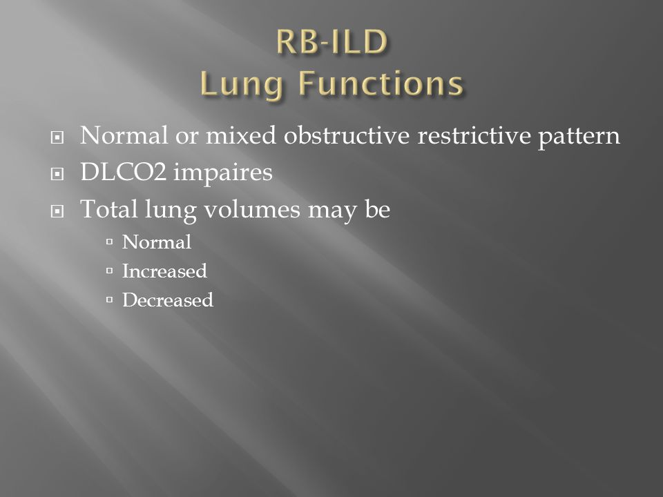 RB-ILD Lung Functions Normal or mixed obstructive restrictive pattern