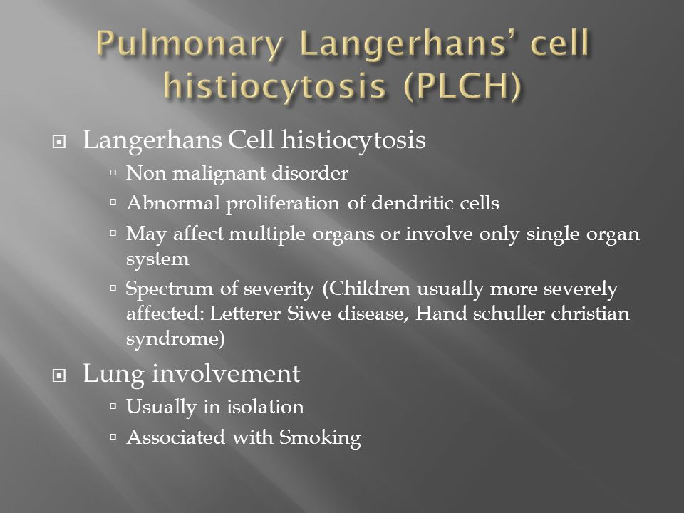 Pulmonary Langerhans' cell histiocytosis (PLCH)