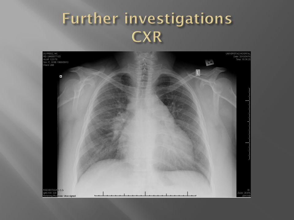 Further investigations CXR