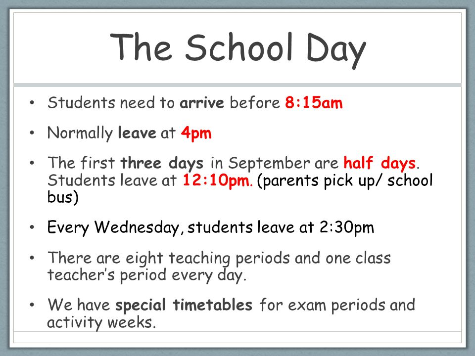 The School Day Students need to arrive before 8:15am