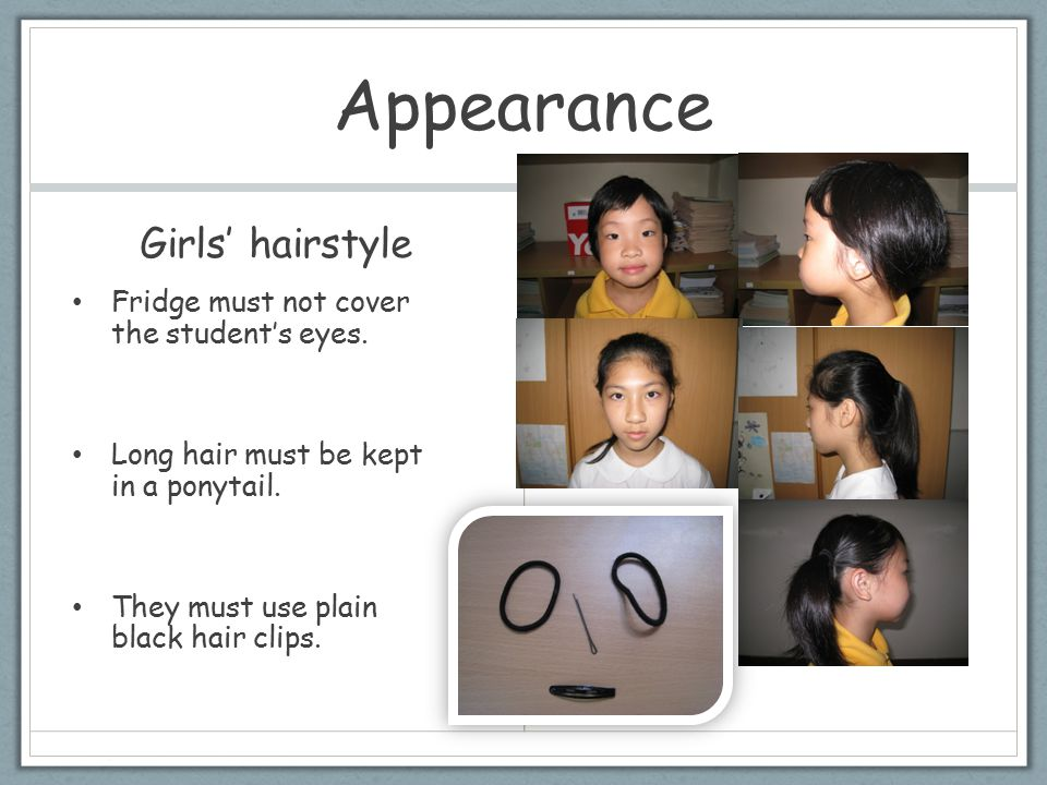 Appearance Girls' hairstyle Fridge must not cover the student's eyes.
