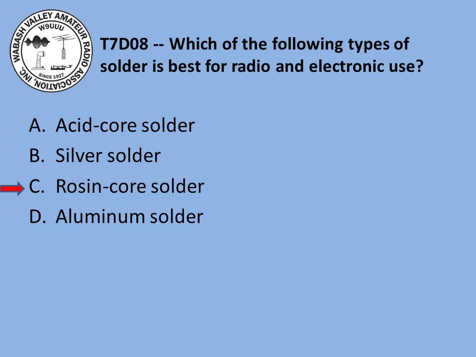 Acid-core solder Silver solder Rosin-core solder Aluminum solder