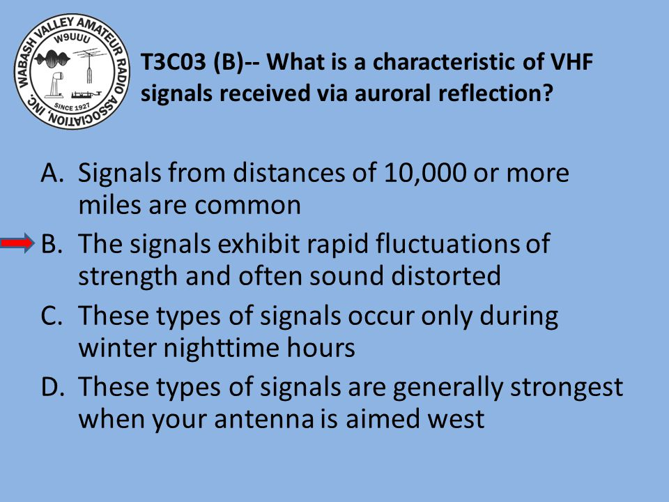 Signals from distances of 10,000 or more miles are common