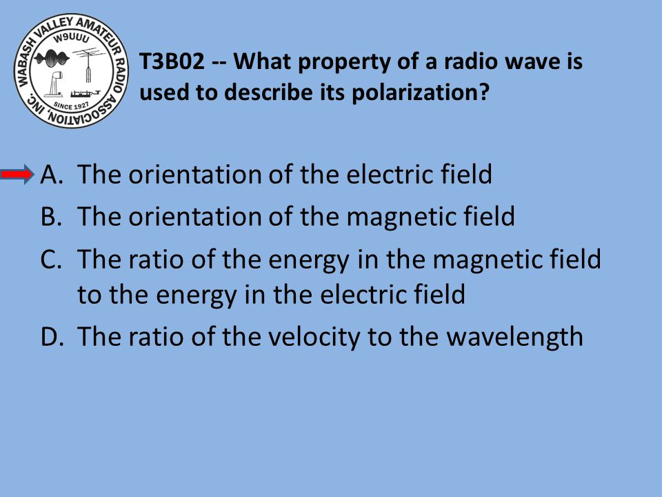 The orientation of the electric field