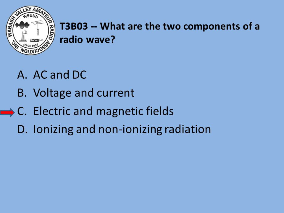 T3B03 -- What are the two components of a radio wave