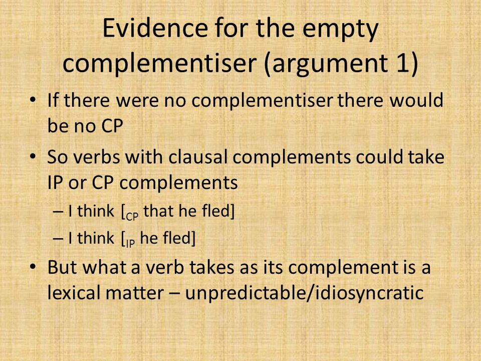 Evidence for the empty complementiser (argument 1)