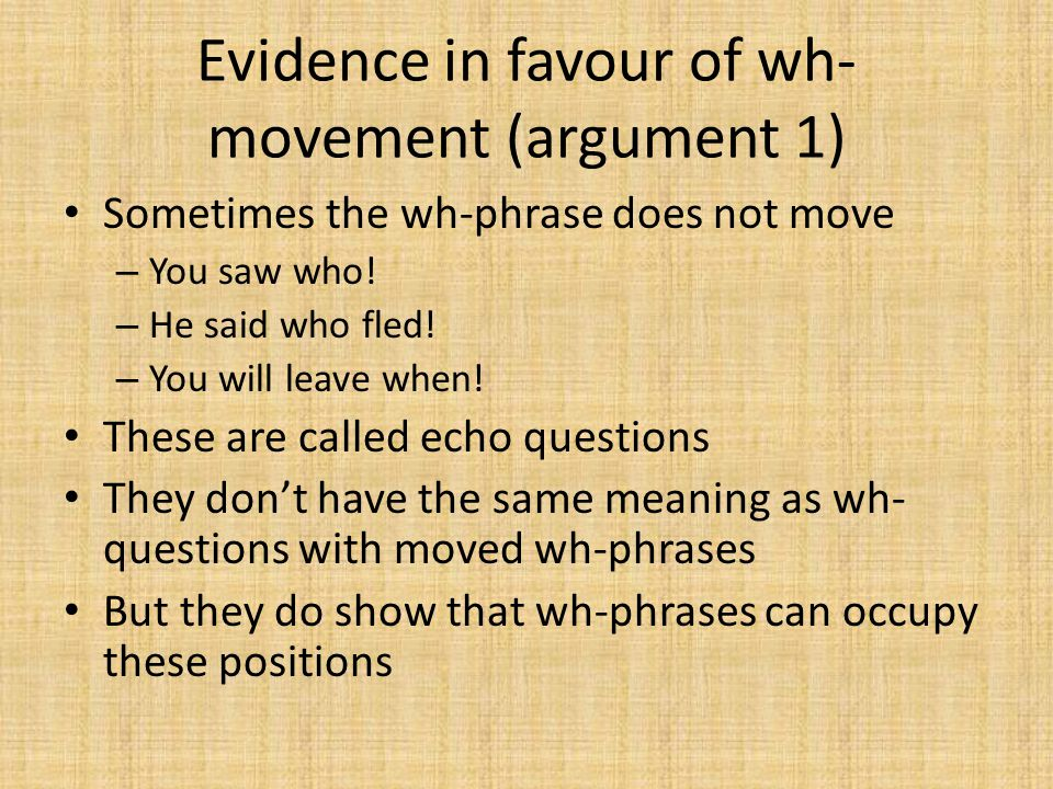 Evidence in favour of wh-movement (argument 1)