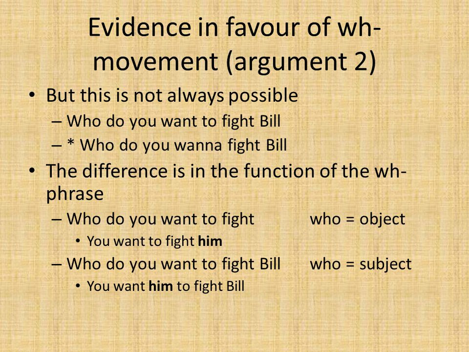 Evidence in favour of wh-movement (argument 2)