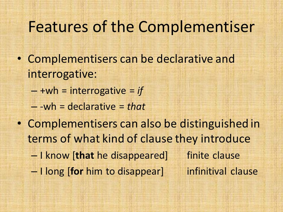 Features of the Complementiser