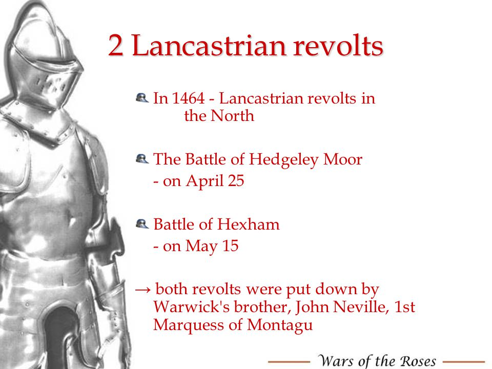 2 Lancastrian revolts In 1464 - Lancastrian revolts in the North