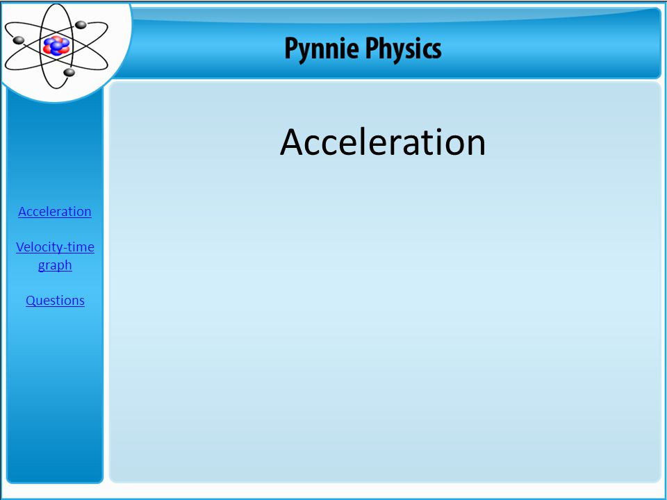 Acceleration Acceleration Velocity-time graph Questions
