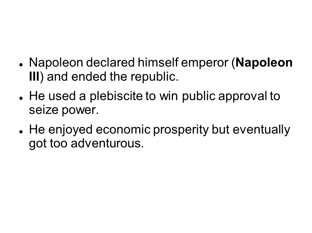Napoleon declared himself emperor (Napoleon III) and ended the republic.