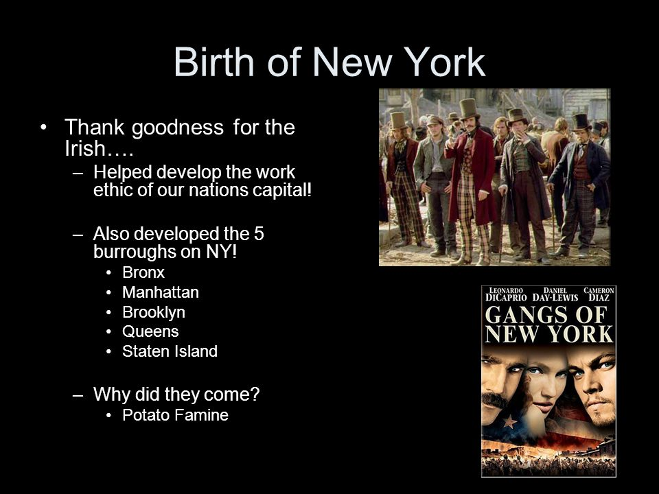 Birth of New York Thank goodness for the Irish….