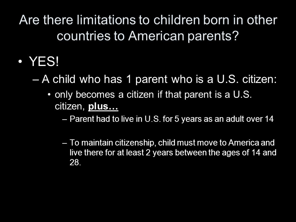 Are there limitations to children born in other countries to American parents