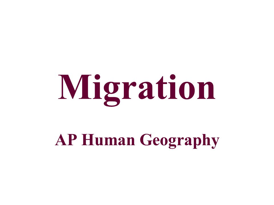 Migration AP Human Geography