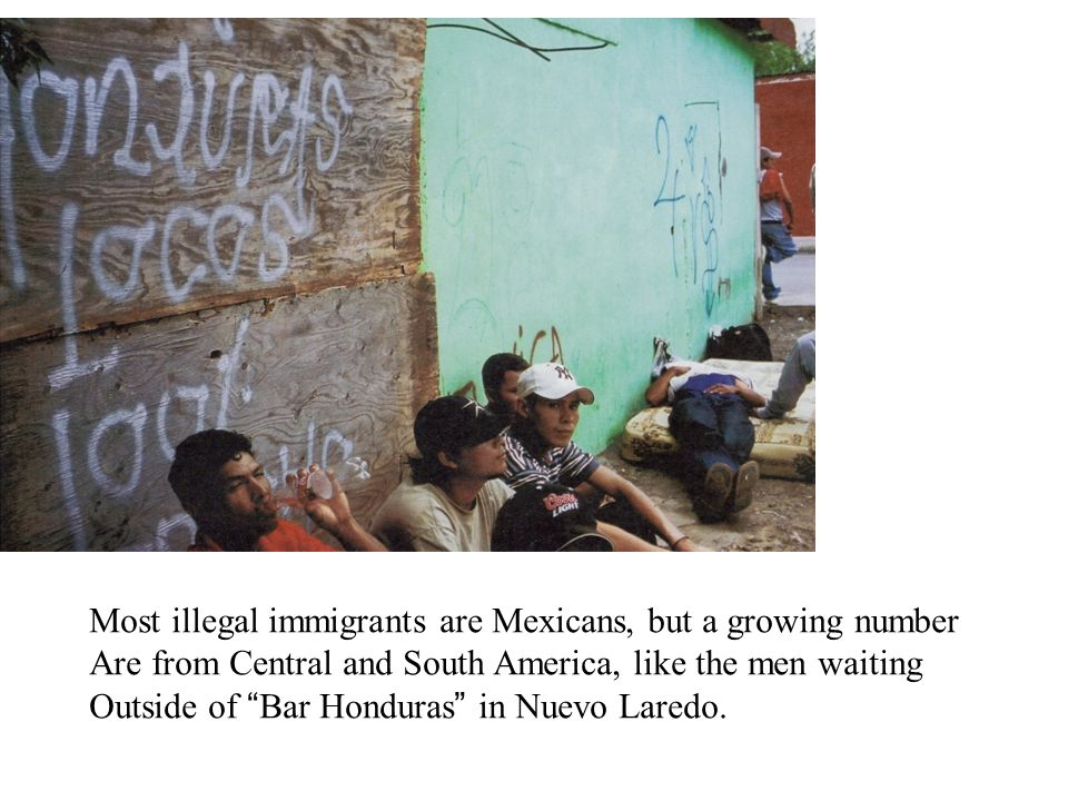 Most illegal immigrants are Mexicans, but a growing number