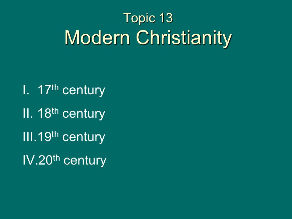 Topic 13 Modern Christianity