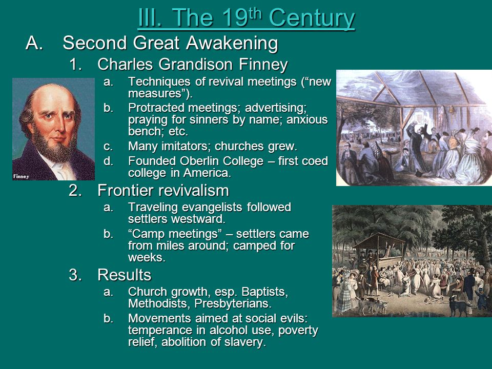 III. The 19th Century Second Great Awakening Charles Grandison Finney