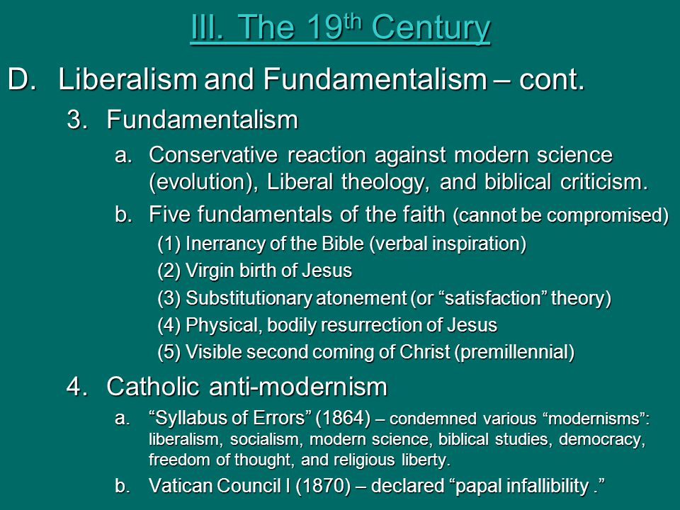 III. The 19th Century Liberalism and Fundamentalism – cont.