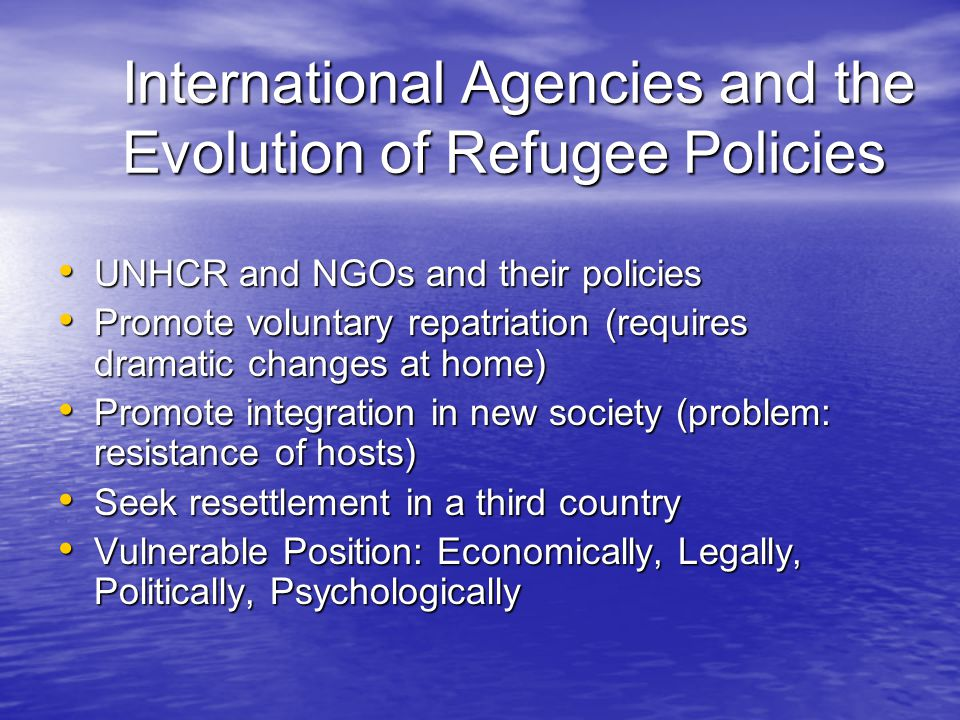 International Agencies and the Evolution of Refugee Policies