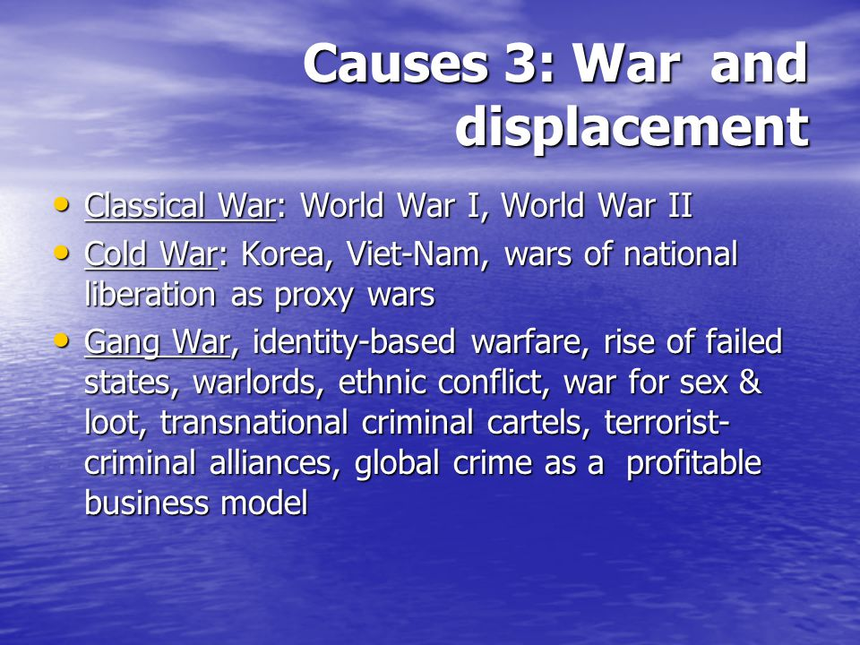Causes 3: War and displacement