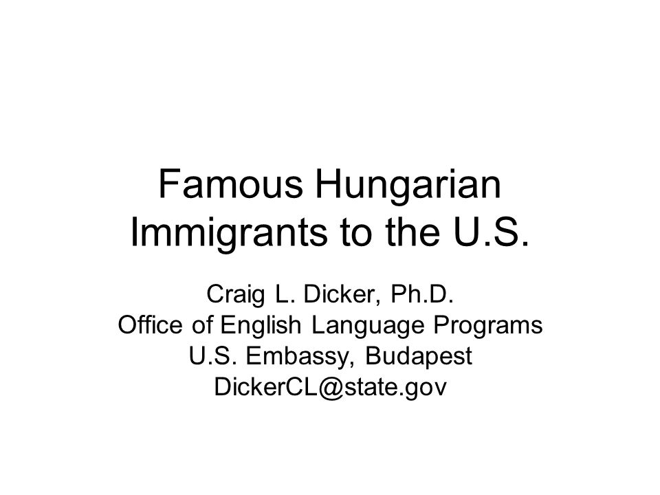 Famous Hungarian Immigrants to the U.S.