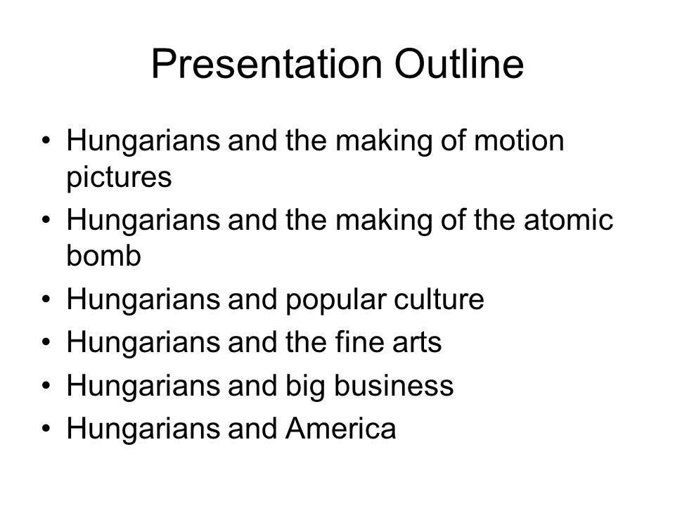 Presentation Outline Hungarians and the making of motion pictures