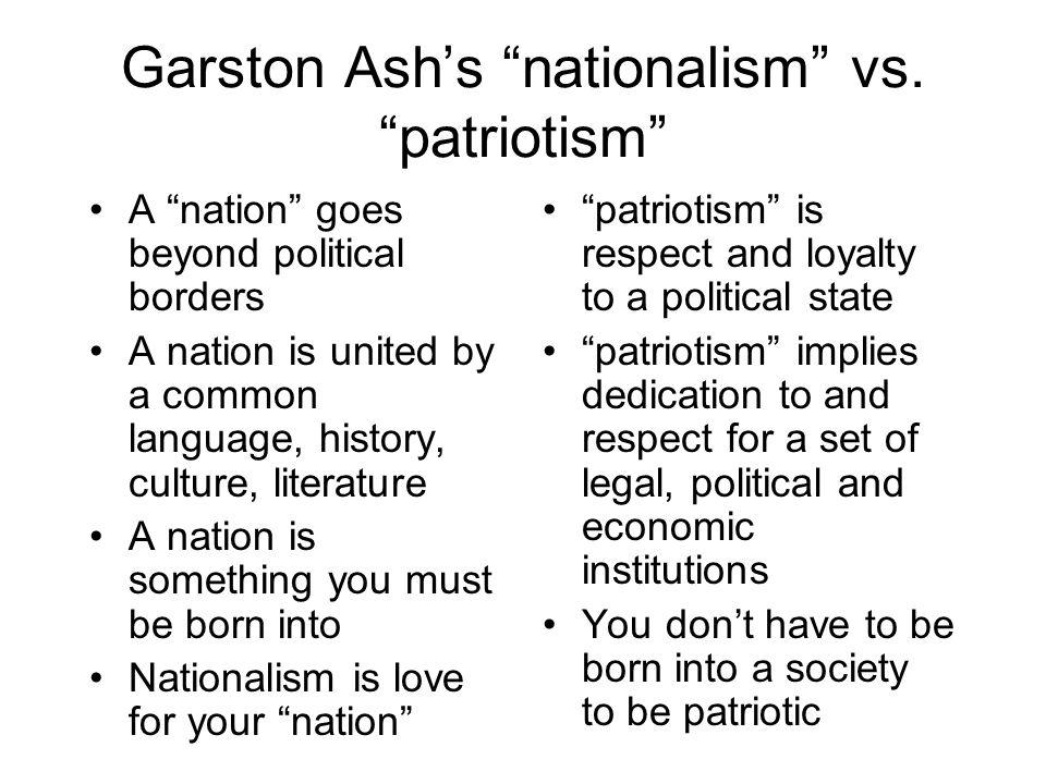 Garston Ash's nationalism vs. patriotism