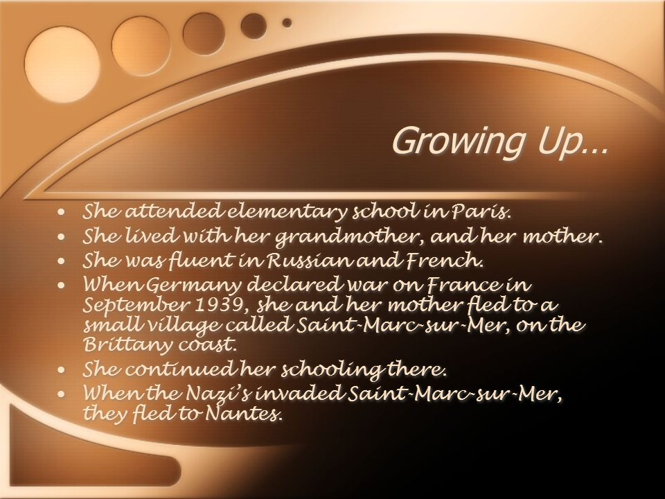 Growing Up… She attended elementary school in Paris.