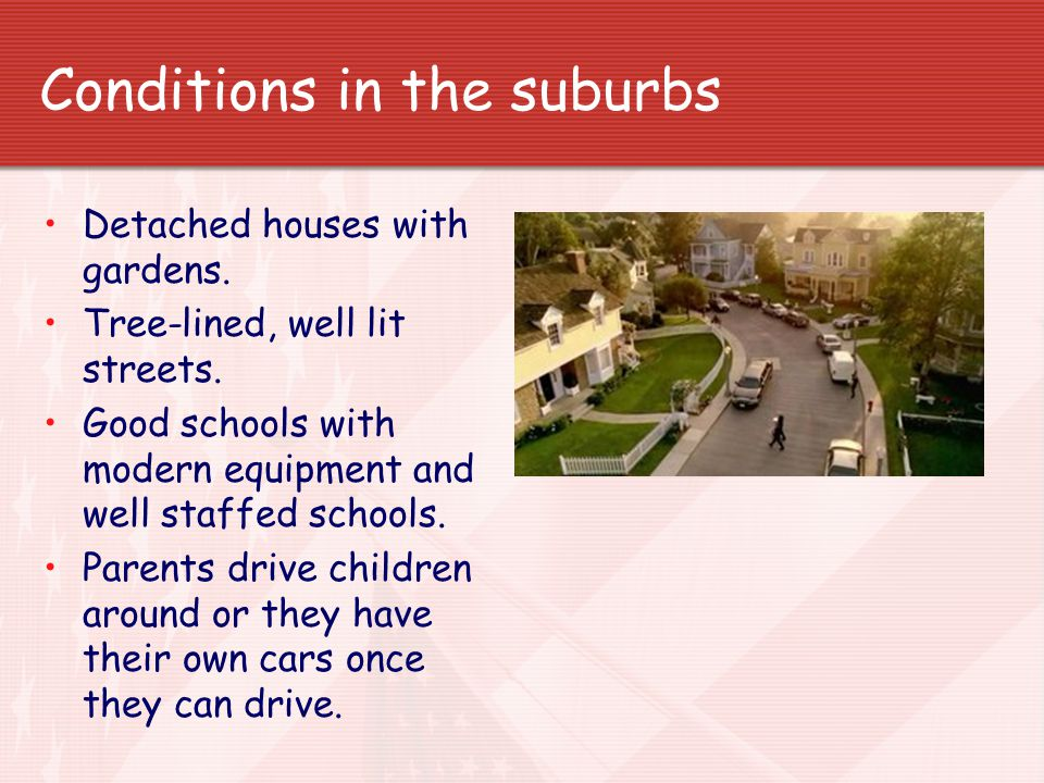 Conditions in the suburbs