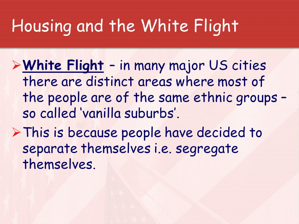 Housing and the White Flight