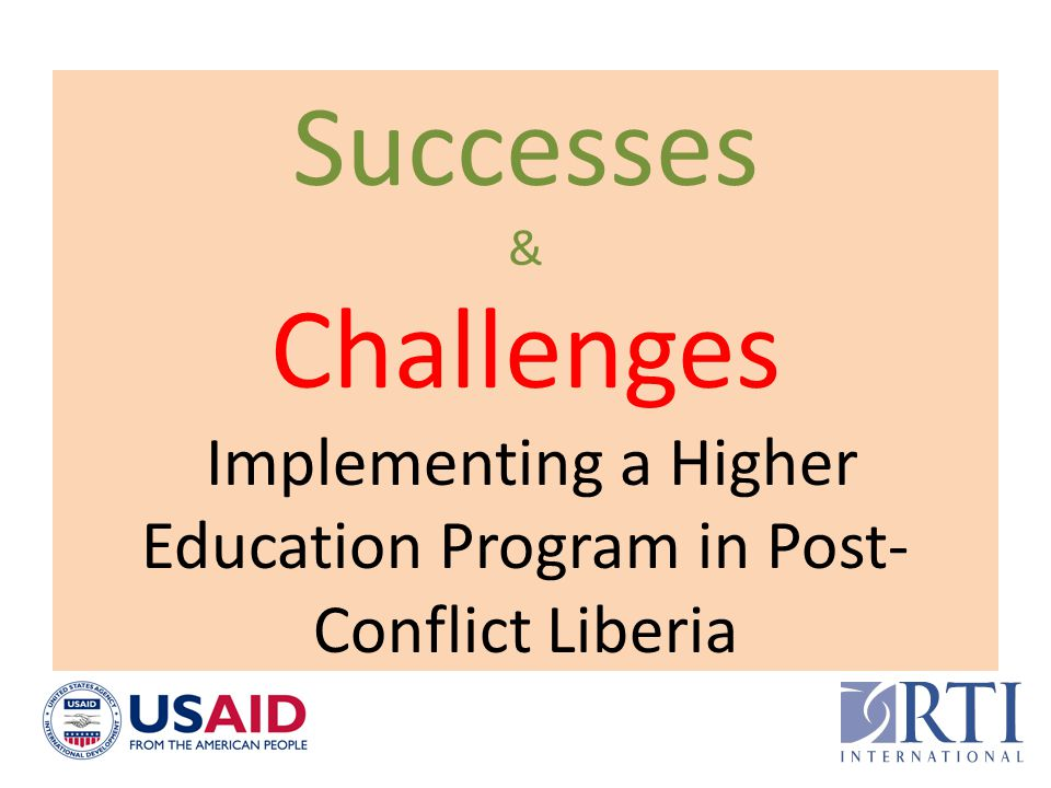 Successes & Challenges Implementing a Higher Education Program in Post-Conflict Liberia