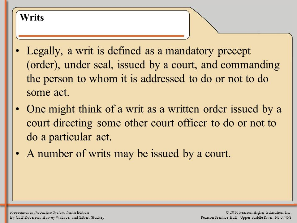 A number of writs may be issued by a court.