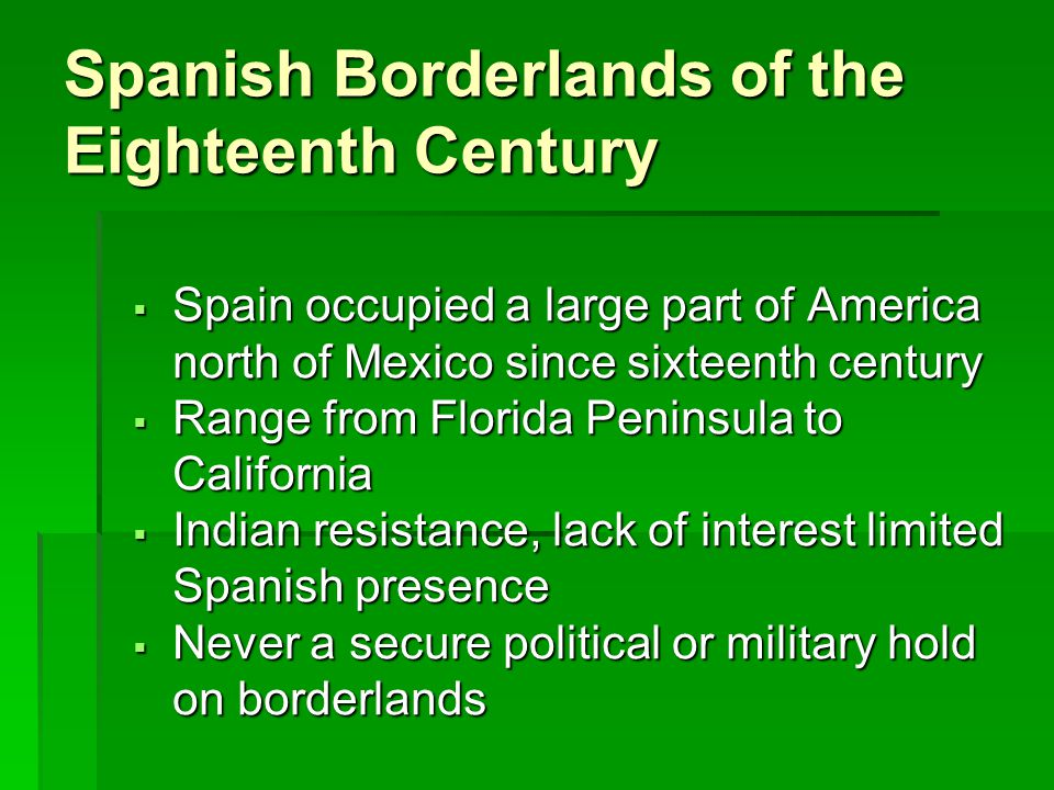 Spanish Borderlands of the Eighteenth Century