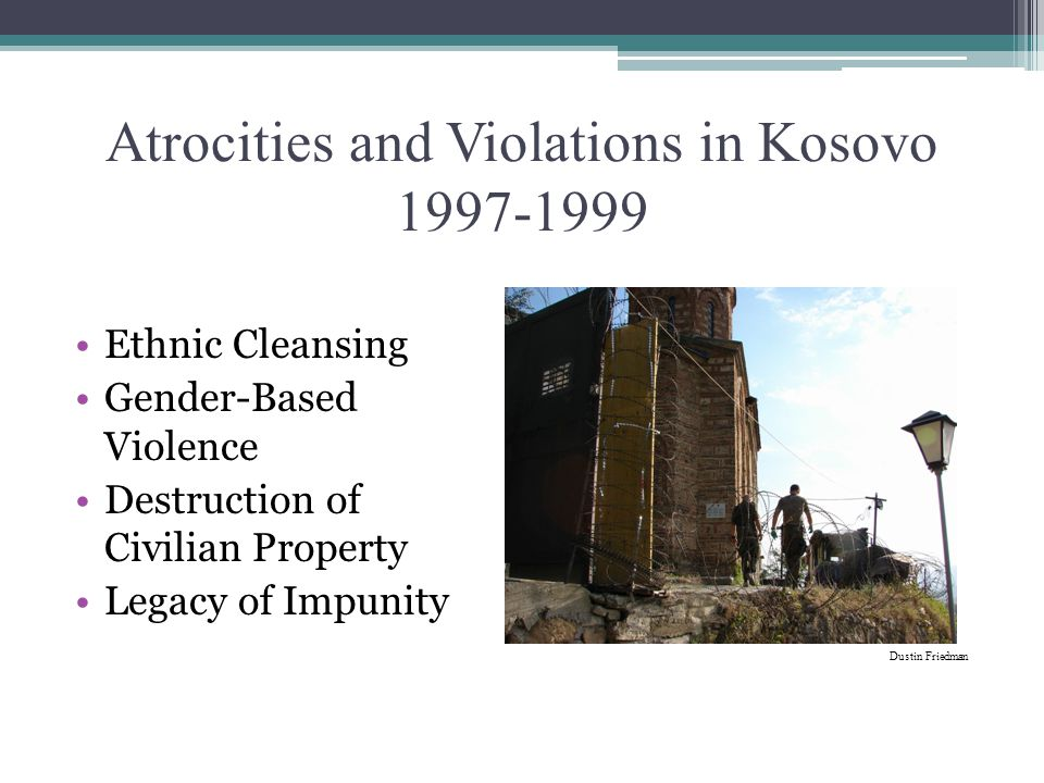 Atrocities and Violations in Kosovo 1997-1999