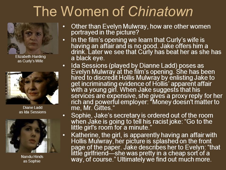 The Women of Chinatown Other than Evelyn Mulwray, how are other women portrayed in the picture