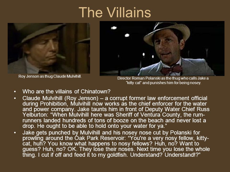 The Villains Who are the villains of Chinatown