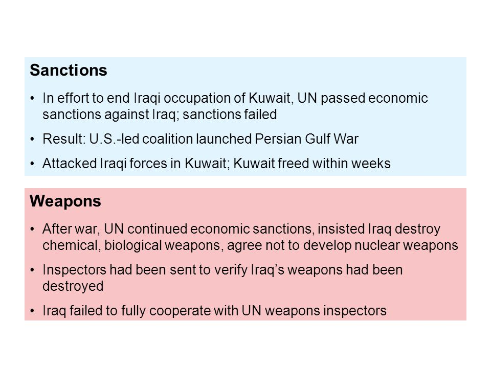 Sanctions In effort to end Iraqi occupation of Kuwait, UN passed economic sanctions against Iraq; sanctions failed.