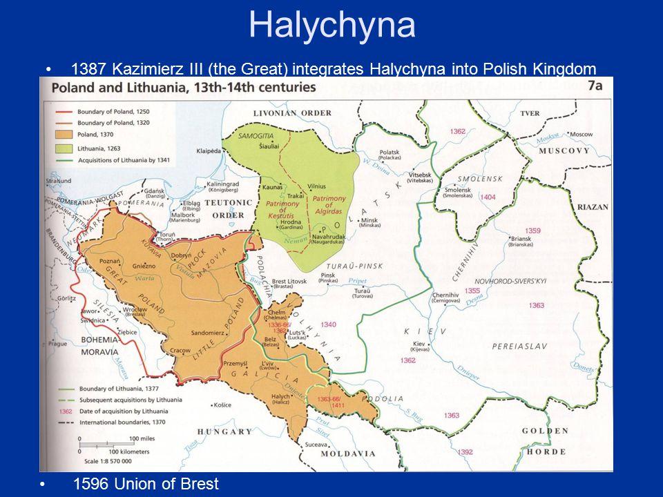 Halychyna 1387 Kazimierz III (the Great) integrates Halychyna into Polish Kingdom.