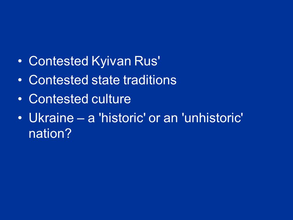 Contested Kyivan Rus Contested state traditions. Contested culture.