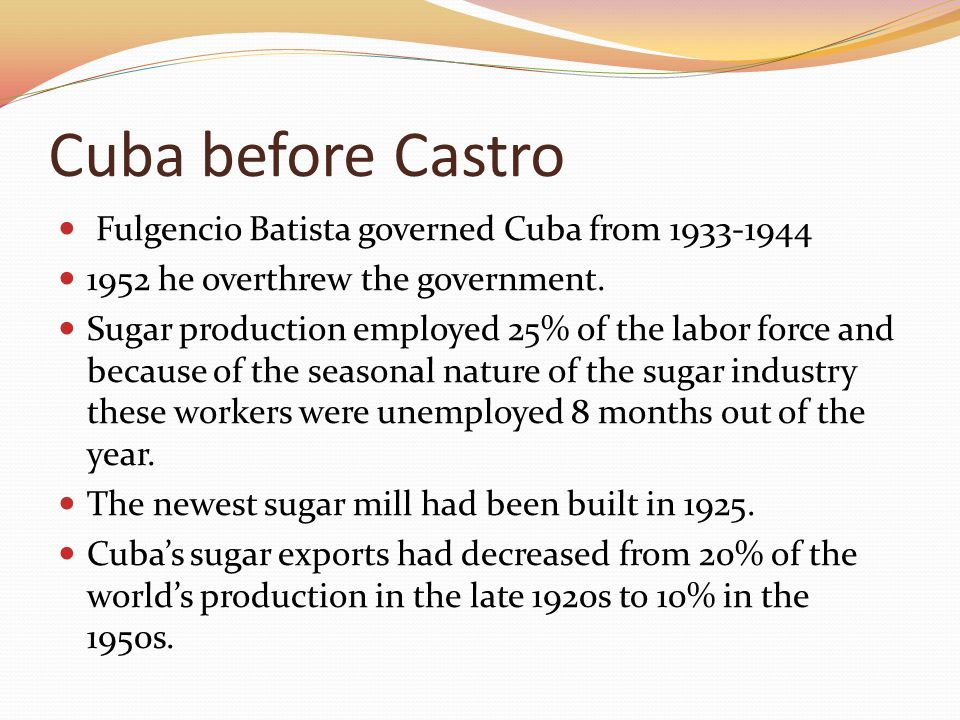 Cuba before Castro Fulgencio Batista governed Cuba from 1933-1944