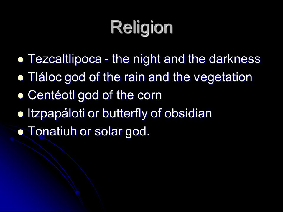 Religion Tezcaltlipoca - the night and the darkness