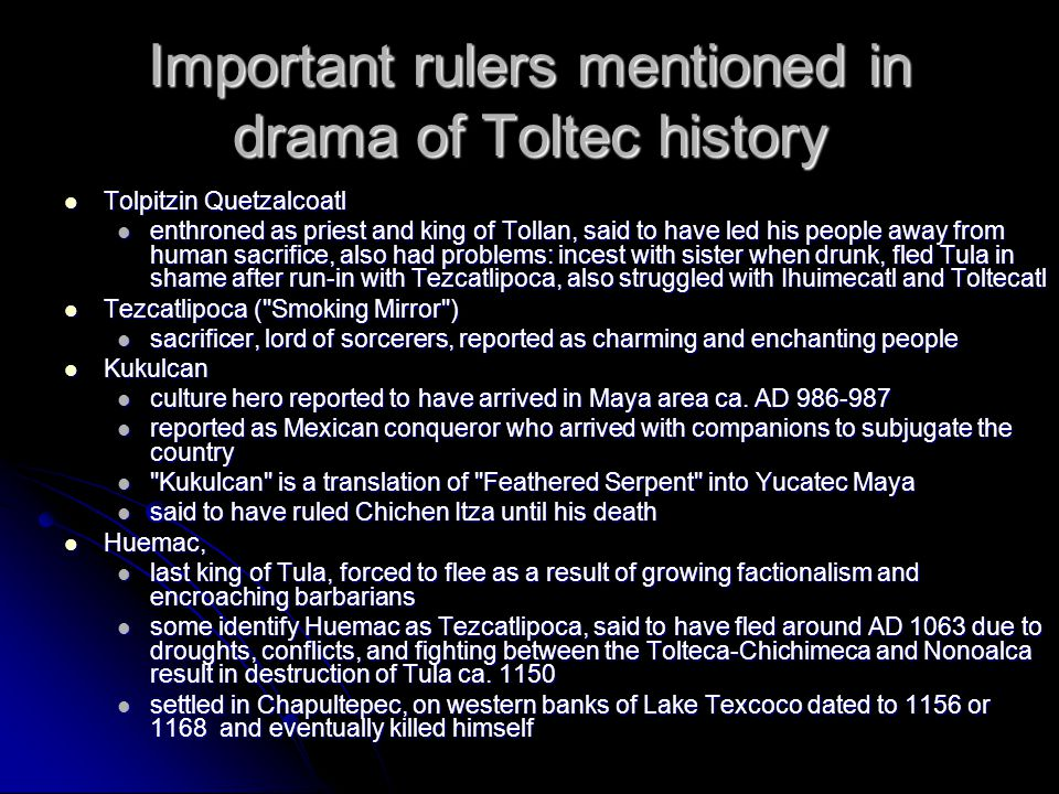 Important rulers mentioned in drama of Toltec history