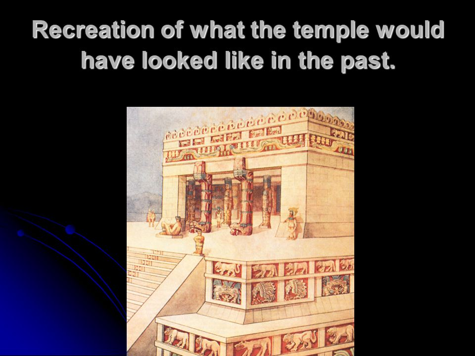 Recreation of what the temple would have looked like in the past.