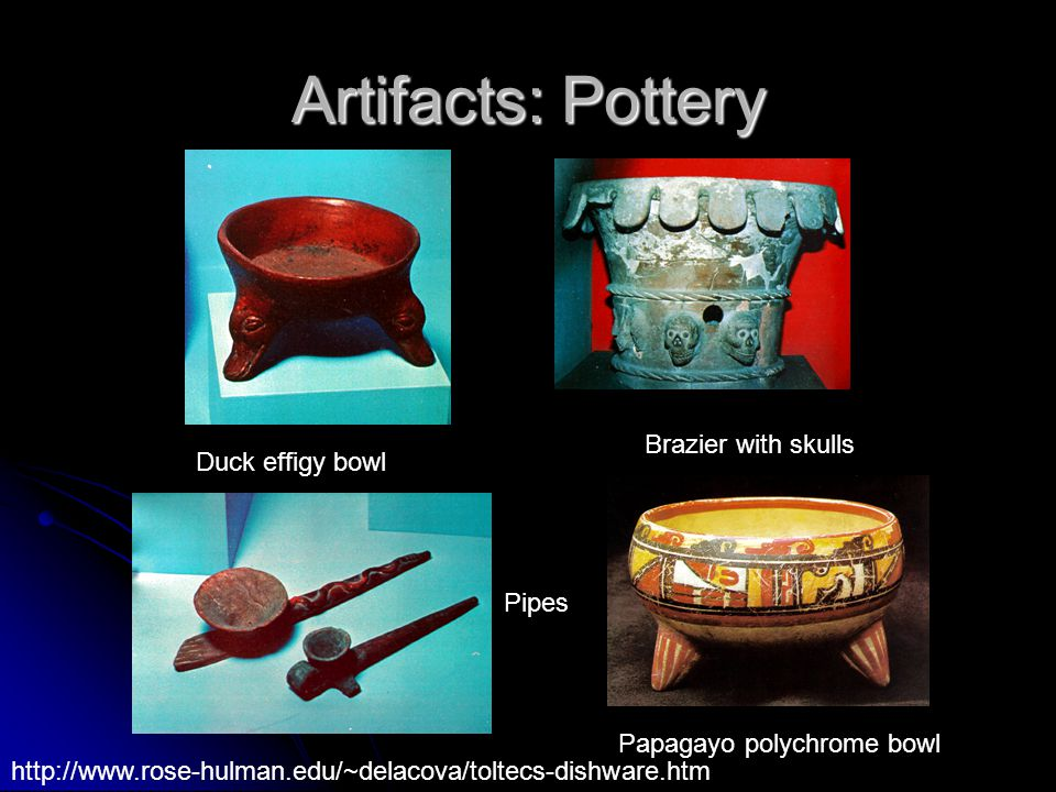 Artifacts: Pottery Brazier with skulls Duck effigy bowl Pipes