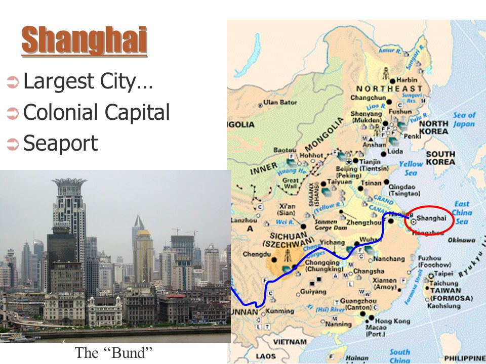 Shanghai Largest City… Colonial Capital Seaport The Bund