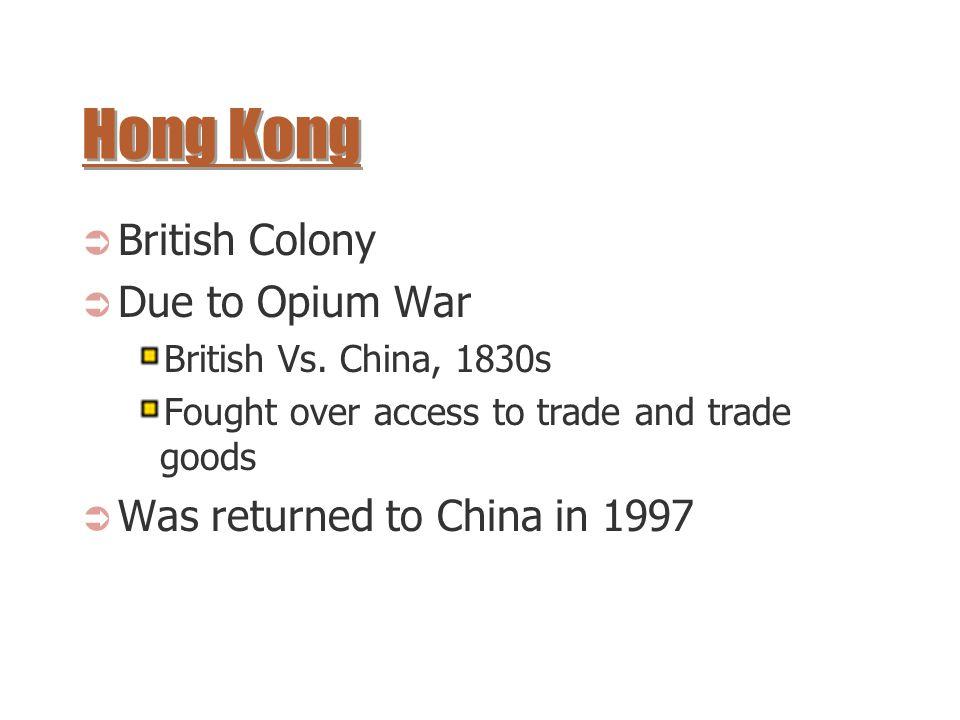 Hong Kong British Colony Due to Opium War