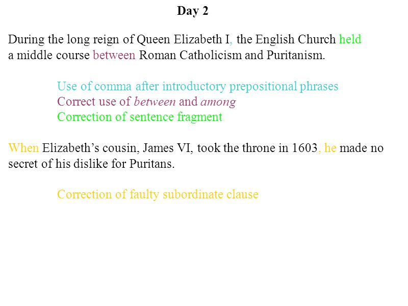 Day 2 During the long reign of Queen Elizabeth I, the English Church held. a middle course between Roman Catholicism and Puritanism.